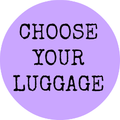 Choose your luggage